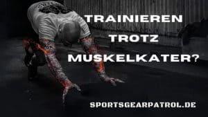 Trainieren trotz Muskelkater