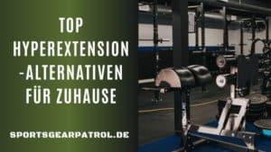 Hyperextension Alternativen